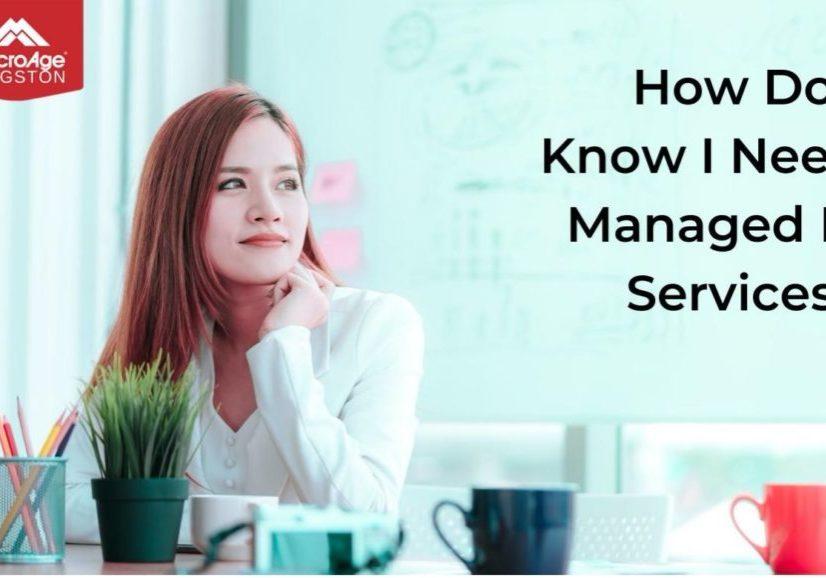 HowDoIKnowINeedManagedITServices